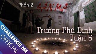 Săn Ma Trường Phú Định Quận 6   Tập 22 - Phần 2   Chinh Phục Nhà Ma