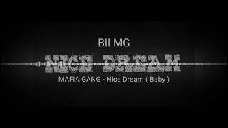 MAFIA GANG - Nice Dream (Baby)