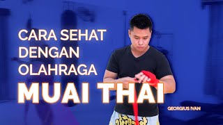 Motivation Health #Eps1 – (Cara sehat dengan olahraga Muaythai menurut Ivan)