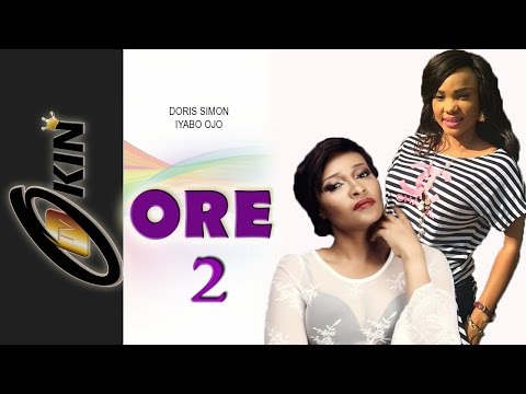 ORE 2 Latest Yiruba Nollywood Movie Starring Iyabo Ojo, Doris Simon