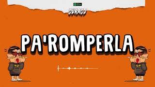 PA' ROMPERLA - BAD BUNNY x DON OMAR | DURA DJ