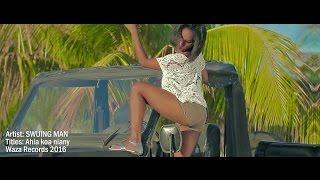 SWUING MAN -  Ahia koa niany [Music Videos]