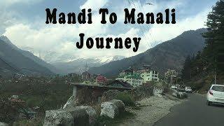 Mandi To Manali Journey,Himachal Pradesh