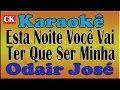 Odair José Esta Noite Você Vai Ter Que Ser Minha Karaoke