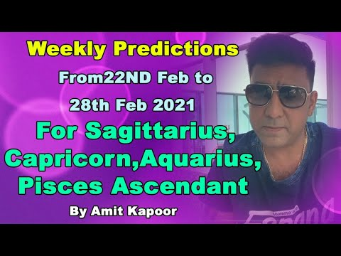 Weekly Predictions From22ND Feb to28th Feb 2021 For Sagittarius,Capricorn,Aquarius,Pisces Ascendant