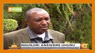 Bahati MP Ngunjiri answers president Kenyatta
