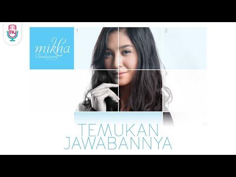 Mikha Tambayong - Temukan Jawabannya (Official Music Video)