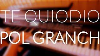 Pol Granch   Te Quiodio (Piano Cover) + ACORDESLETRA