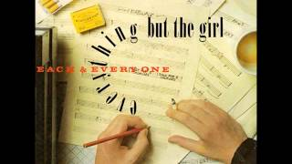 Everything But the Girl - Each and Everyone