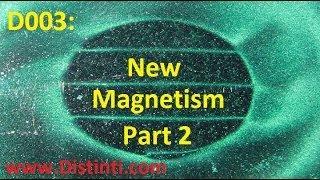 D003: New Magnetism Part 2