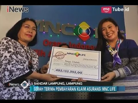 MNC Life Bayar Klaim Rp492 Juta Kepada Ahli Waris Nasabah di Lampung - iNews Pagi 20/03