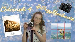 #PrzyHerbacie odc.4 |Fotokurs dla każdego!