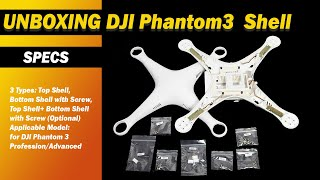 Unboxing Drone Body Top Bottom Cover Shells Parts for DJI Phantom 3 Profession / Advanced