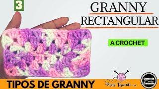 Aprende A Tejer Granny Rectangular A Crochet | Tipos De Granny | Granny Numero 3