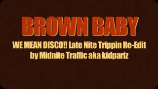 DIANA ROSS  - brown baby (WE MEAN DISCO!! Late Nite Trippin Re Edit by kidpariz)