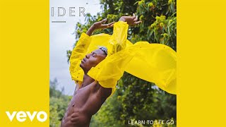 IDER   Learn To Let Go (Official Audio)