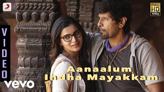 10 Endrathukulla - Aanaalum Indha Mayakkam Video | Vikram, Samantha | D. Imman