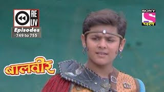 Weekly Reliv | Baalveer | 14th October to 20th October 2017 | Episode 749 to 755