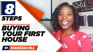 How to Buy A House | Buying a House for the First Time - Timeline for Buying a House (8 Steps)