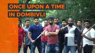BYN : Once Upon A Time In Dombivli