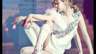 [FULL AUDIO] SNSD Taeyeon - Missing You Like Crazy - ( The King 2 Heart Drama OST )