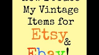 How I Price My Vintage Items for Etsy and Ebay