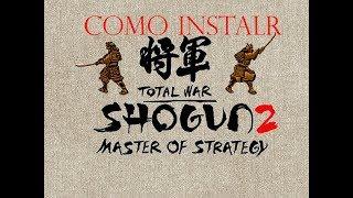 Shogun 2 Total War: Como Instalar Mod  Master Of Strategy