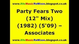 "Party Fears Two (12"" Mix) - Associates 