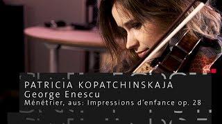 Patricia Kopatchinskaja spielt George Enescu   SWEET SPOT