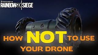 Rainbow Six Siege Tips || How to NOT use your drone