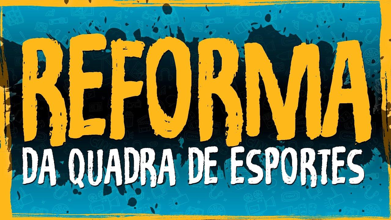 Reforma da Quadra de Esportes na Lei do Esporte