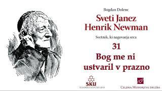 Sveti Janez Henrik Newman: 31 Bog me ni ustvaril v prazno