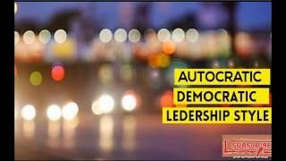Advantages/Disadvantages of autocratic and democratic leadership