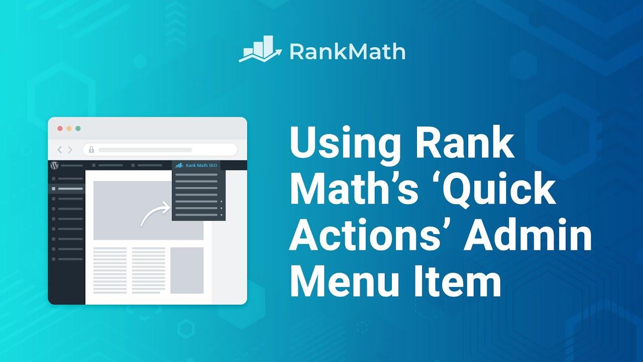 Using Rank Math's 'Quick Actions' Admin Menu Item - Rank Math SEO