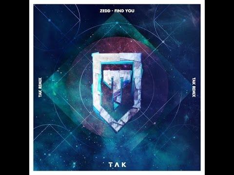 Zedd - Find You ft. Matthew Koma & Miriam Bryant (TAK Remix)