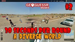 Geoguessr   30 Seconds Per Round   A Diverse World #2   More Crazy Guesses [PLAY ALONG]