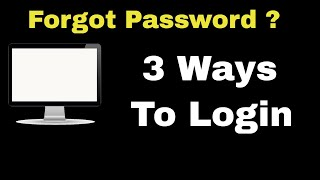 How To Login Computer/Laptop if forgot password ? Without Password, reset?(Win 7/Win 10)