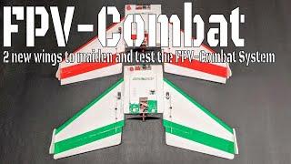 FPV-Combat: New wings maiden flights