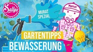 Gartentipps / Gartenbewässerung / Smart Gardening / Murat Spezial / Sallys Welt
