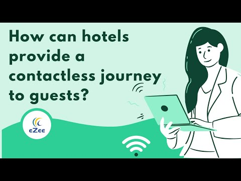 Contactless Hospitality: How Can Hotels Provide Contactless Guest Journey Post COVID-19?