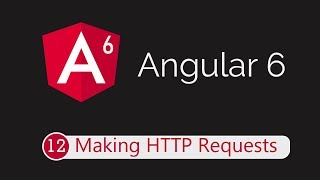 Angular 6 Tutorial 12: HTTP Requests