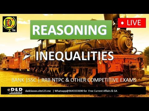 11 AM || REASONING || INEQUALITIES BY SIR NEERAJ || BANK SSC RRB NTPC