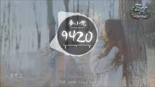 [Vietsub] 9420 - Mạch Tiểu Đâu (麥小兜)