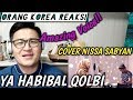ORANG KOREA REAKSI Dengar YA HABIBAL QOLBI versi NISSA SABYAN
