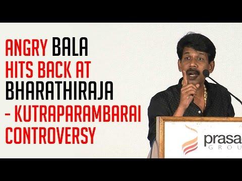 Bala-hits-back-at-Bharathiraja--Full-Video