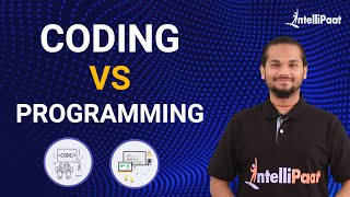 Coding vs Programming | Difference between Coding and Programming | Intellipaat