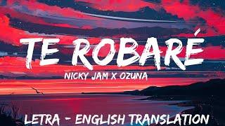 Nicky Jam & Ozuna Te Robaré ( Letra  Lyrics  English Version ) English Translation | With Audio