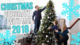 DECORATE WITH ME! Christmas 2018 Home Tour