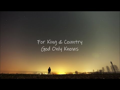 For King & Country // God Only Knows Lyric Video