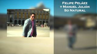 Felipe Peláez canta en inglés So Natural